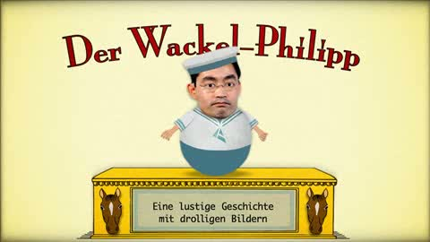 Der Wackel Philipp